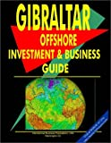Gibraltar Offshore Investment and Business Guide, International Business Publications Staff and Global Investment and Business Center, Inc. Staff, 0739739123