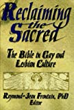 Reclaiming the Sacred, Raymond J Frontain, 1560230975