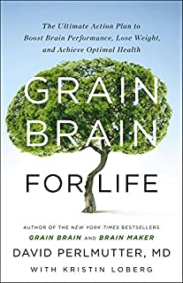 Book Cover: The Grain Brain Whole Life Plan: Boost Brain Performance, Lose Weight, and Achieve Optimal Health