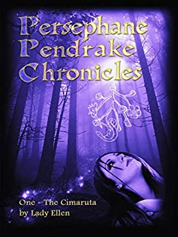 The Persephane Pendrake Chronicles-One-The Cimaruta by [Ellen, Lady]