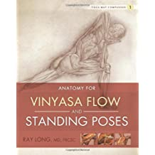 Yoga Mat Companion 1: Anatomy for Vinyasa Flow and Standing Poses