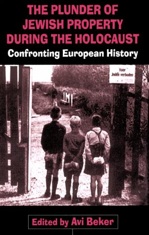 The Plunder of Jewish Property During the Holocaust: Confronting European History