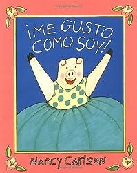 ¡Me gusto como soy! (Spanish Edition)