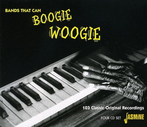 Bands That Can Boogie Woogie - 103 Classic Original Recordings [ORIGINAL RECORDINGS REMASTERED] 4CD SET by Unknown