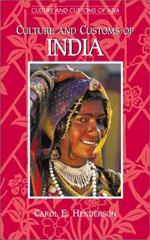 Culture and Customs of India: (Culture and Customs of Asia)