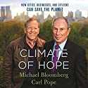 Climate of Hope: How Cities, Businesses, and Citizens Can Save the Planet Audiobook by Michael Bloomberg, Carl Pope Narrated by Michael R. Bloomberg - introduction, Charles Pellett, Carl Pope