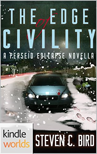 The Perseid Collapse Series: The Edge of Civility (Kindle Worlds Novella) by [Bird, Steven]