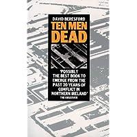 Ten Dead Men: Story of the 1981 Irish Hunger Strike