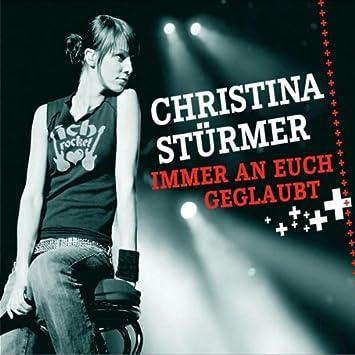 Immer An Euch Geglaubt Christina Stürmer Amazonde Musik