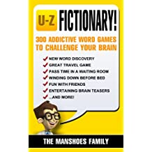 Fictionary! (Letters U-Z): 300 Addictive Word Games To Challenge Your Brain (Fun and Games Book 5)