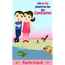 First French book: Léo et  Léa jouent au Jeu des Contraires (French words): French picture books for children, Kids French books,French words (French sight ... pour les enfants. t. 3) (French Edition)