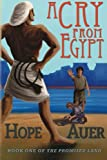 A Cry From Egypt (The Promised Land) (Volume 1)