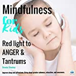 Red Light to Anger and Tantrums: Mindfulness for Kids | Brenda Shankey
