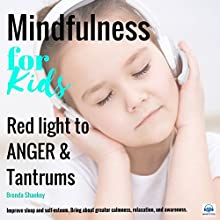 Red Light to Anger and Tantrums: Mindfulness for Kids Audiobook by Brenda Shankey Narrated by Brenda Shankey