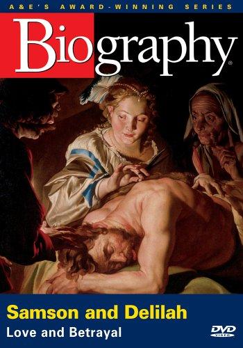 Biography - Samson and Delilah: Love and Betrayal