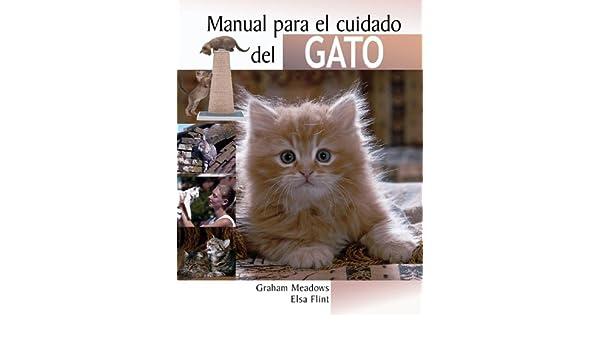 Manual para el cuidado del gato (Manuales para el cuidado de las mascotas series): Graham Meadows, Elsa Flint: 9788497646758: Amazon.com: Books