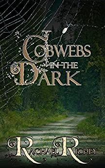 Cobwebs in the Dark (The NightHawk Series) by [Richey, Rachael]