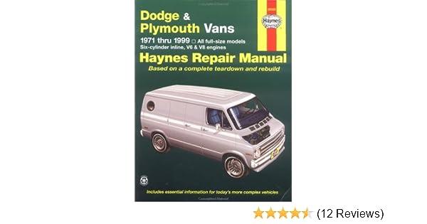 dodge plymouth vans automotive repair manual 1971 to 1999 rob rh amazon com 1999 dodge caravan repair manual pdf 1999 dodge grand caravan service manual pdf