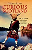 Curious Scotland: Tales from a Hidden History