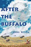 After the Buffalo, Bob Kody, 0595095550