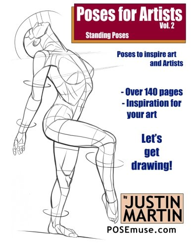 Poses for Artists Volume 2 - Standing Poses: An essential reference for figure drawing and the human form (Inspiring Art and (Human Figure Poses)