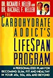 The Carbohydrate Addict's Lifespan Program, Richard F. Heller and Rachael F. Heller, 0525941746