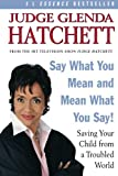 Say What You Mean and Mean What You Say!, Glenda Hatchett and Daniel Paisner, 0060563095