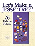 Let's Make a Jesse Tree!: 26 Full-size Patterns