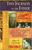 Two Journeys to the Father, Karen A. Flickinger, 0971861706