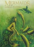 Mermaids and Magic Shows, David Delamare, 1850282498