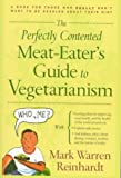 img - for Perfectly Contented Meat-Eater Guide to Vegetarianism book / textbook / text book