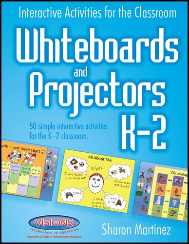 Interactive Activities for the Classroom Whiteboards and Projectors K-2