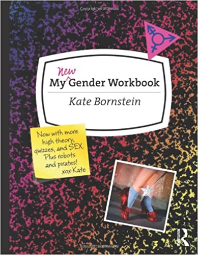 Image result for My New Gender Workbook:  A Step-by-Step Guide to Achieving World Peace by Kate Bornstein