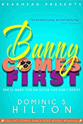 Bunny Comes First: A laugh-out-loud Fast Fiction caper starring Bunny Peas (Bunny Peas Screwball Comedies Book 1)