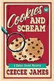 Cookies and Scream (Baker Street Cozy Mysterys) (Volume 2) by  CeeCee James in stock, buy online here