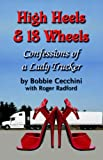 High Heels and 18 Wheels, Bobbie Cecchini, 1591136830