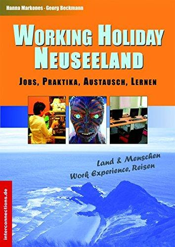 Working Holiday Neuseeland - Jobs, Praktika, Austausch, Lernen: Land & Menschen, Work Experience, Reisen (Jobs, Praktika, Studium)