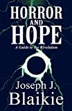 Horror and Hope, Joseph J. Blaikie, 1456051245