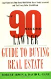 The 90 Second Lawyer Guide to Buying Real Estate, Robert Irwin and Robert L. Ganz, 0471165751