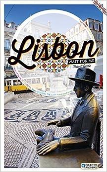Lisbon Wait For Me - Travel Guide