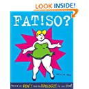 FAT!SO? : Because You Don't Have to Apologize for Your Size