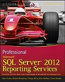 Professional Microsoft SQL Server 2012 Reporting Services