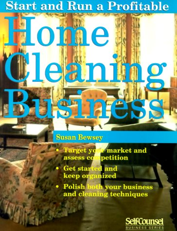 Start and Run a Profitable Home Cleaning Business (Self-Counsel Business Series)