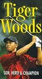 Tiger Woods: Son Hero & Champion