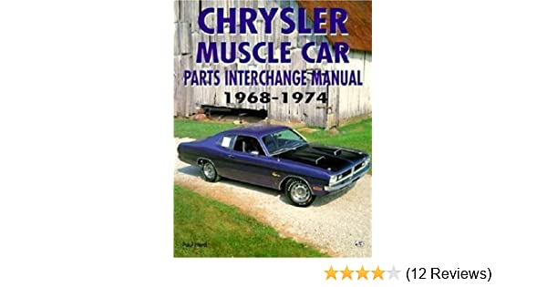 chrysler muscle car parts interchange manual 1968 1974 paul herd rh amazon com Used Auto Body Parts Used Auto Parts Online