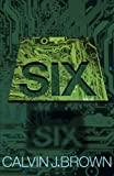 Six, Calvin J. Brown, 1460201744