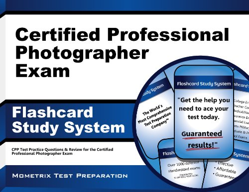 Certified Professional Photographer Exam Flashcard Study System: CPP Test Practice Questions & Review for the Certified Professional Photographer Exam