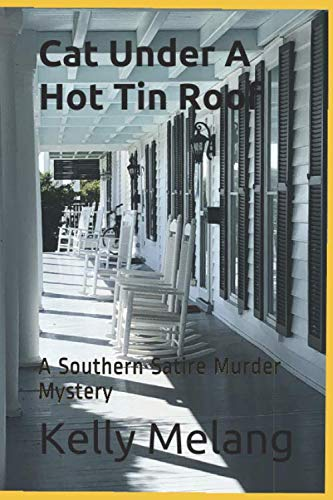 Cat Under A Hot Tin Roof: A Southern Satire Murder Mystery (Pelman Family)