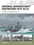 Imperial Japanese Navy Destroyers 1919-45 (2) (New Vanguard)