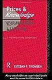 Prices and Knowledge, Esteban F. Thomsen, 0415068657